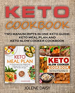 Keto Cookbook: Two Manuscripts in One Keto Guide: Keto Meal Plan and Keto Slow Cooker Cookbook