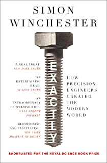 Exactly: How Precision Engineers Created the Modern World (English Edition)