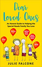 DEAR LOVED ONES: An Honest Guide to Helping the Special Needs Family You Love