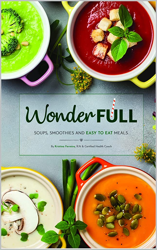 WonderFull: Smoothies, soups and easy to eat foods (English Edition)