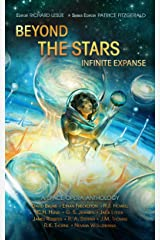 Beyond the Stars: Infinite Expanse: a space opera anthology Kindle Edition