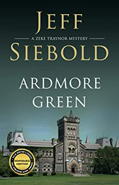 Ardmore Green: A Zeke Traynor Mystery