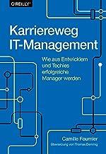 Karriereweg IT-Management: Wie aus Entwicklern und Techies erfolgreiche Manager werden (German Edition)