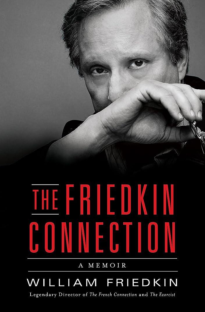 睡眠放映背が高いThe Friedkin Connection: A Memoir (English Edition)
