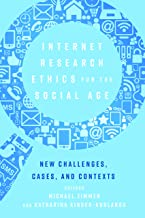 Internet Research Ethics for the Social Age: New Challenges, Cases, and Contexts (Digital Formations Book 108)