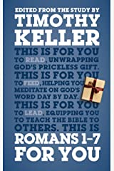 Romans 1-7 For You: For reading, for feeding, for leading (God's Word For You - Romans Series Book 1) Kindle Edition