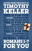 Romans 1-7 For You: For reading, for feeding, for leading (God's Word For You - Romans Series Book 1)