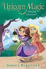 Where's Glimmer? (Unicorn Magic Book 2) Kindle Edition