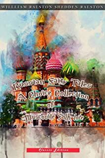 Russian Fairy Tales: A Choice Collection of Muscovite Folk-lore: Annotated