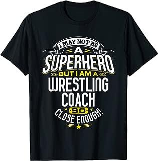 Wrestling Coach T Shirt Gift Idea Superhero Wrestling Shirt