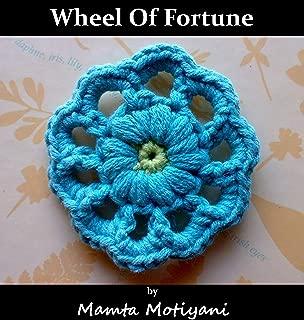 Wheel Of Fortune | Crochet Flower Pattern: A Cute Motif For Embellishing Curtains Bedding Hats Dress Bags (Crochet Applique Patterns)