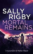 Mortal Remains: A Cavendish & Walker Novel - Book 8