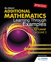 """All About Additional Maths Learning Through Examples """"O"""" Level VOL 2"""