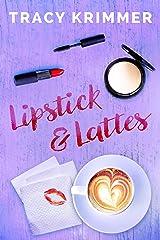 Lipstick & Lattes Kindle Edition