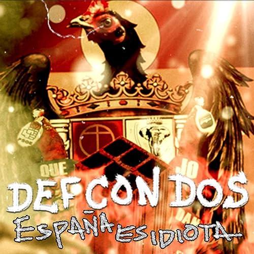 España es idiota de Def Con Dos en Amazon Music - Amazon.es