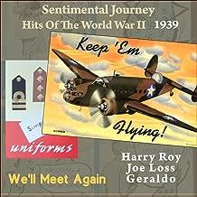 We'll Meet Again (Sentimental Journey - Hits of the WW II 1939)
