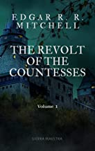 THE REVOLT OF THE COUNTESSES: Volume 1 (English Edition)