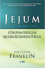Jejum: A Disciplina Particular que Gera Recompensas Públicas eBook Kindle