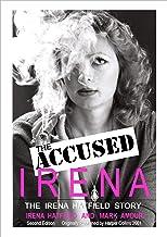 The ACCUSED, IRENA: The Irena Hatfield Story