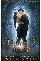 Destined Desires: A Talaenian Fae Novel Kindle Edition