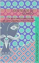 IDENTIDADE DE GÊNERO: os atos performáticos de gênero segundo Judith Butler (Portuguese Edition)