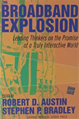 Broadband Explosion: Leading Thinkers on the Promise of a Truly Interactive World Hardcover