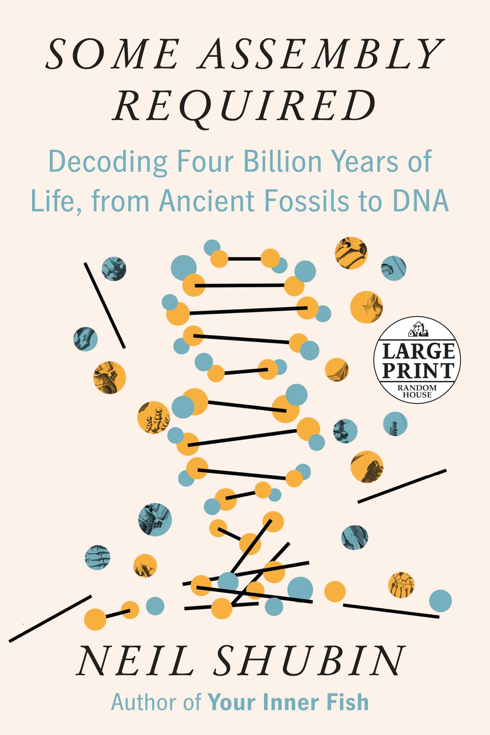 Image OfSome Assembly Required: Decoding Four Billion Years Of Life, From Ancient Fossils To DNA