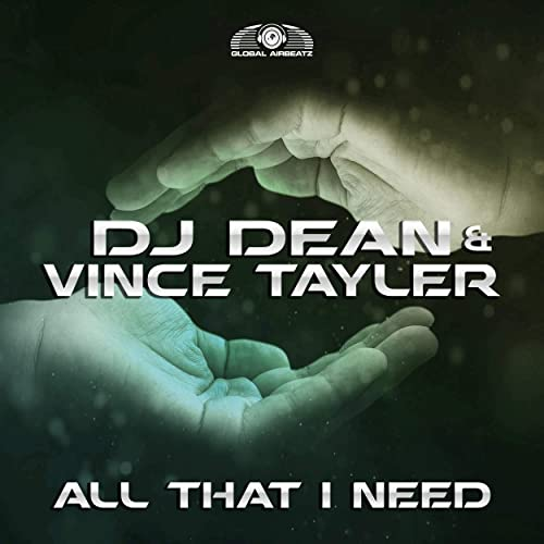 DJ Dean feat. Vince Tayler - All That I Need