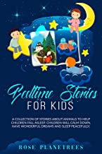 BEDTIME STORIES FOR KIDS: A Collection of Stories About Animals to Help Children Fall Asleep. Kids Will Calm Down, Have Wo...