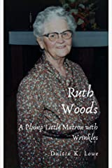 Ruth Woods: A Plump Little Matron with Wrinkles Kindle Edition