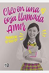 Creo en una cosa llamada amor (Spanish Edition) Kindle Edition