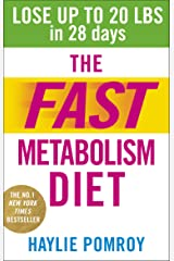 The Fast Metabolism Diet: Lose Up to 20 Pounds in 28 Days: Eat More Food & Lose More Weight (English Edition) Formato Kindle