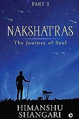 Nakshatras Part 2 : The Journey of Soul Kindle Edition