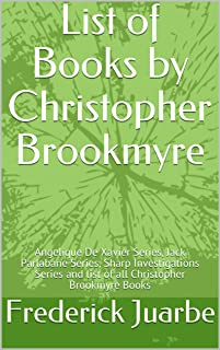 List of Books by Christopher Brookmyre: Angelique De Xavier Series, Jack Parlabane Series, Sharp Investigations Series and list of all Christopher Brookmyre Books
