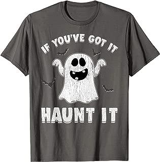 Halloween Shirts For Women If You've Got It Haunt It T-Shirt