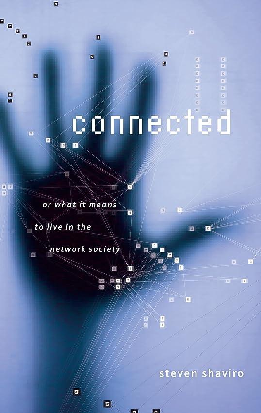 公式信念農民Connected: Or What It Means To Live In The Network Society (Electronic Mediations Book 9) (English Edition)