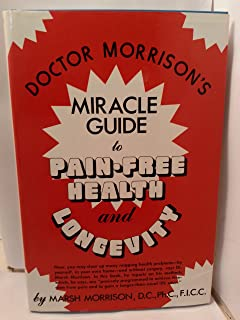 Doctor Morrison's Miracle Guide to Pain-Free Health and Longevity