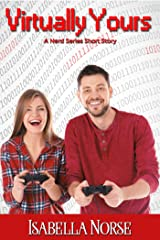 Virtually Yours: A Gamer Romance (The Nerd Series) Kindle Edition