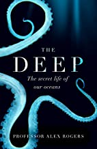 The Deep: The Hidden Wonders of Our Oceans and How We Can Protect Them (English Edition)