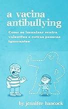 A Vacina AntiBullying (Portuguese Edition)