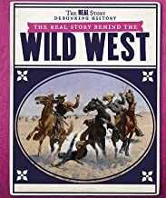 The Real Story Behind the Wild West (Real Story: Debunking History)