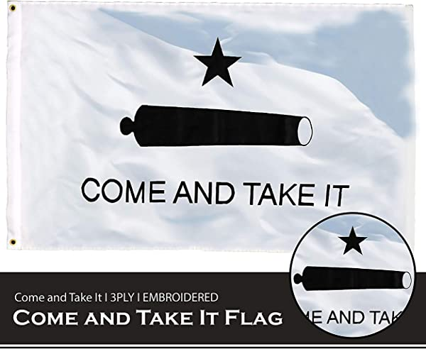 G128 Come And Take It Flag 3x5 Feet Double Sided Embroidered 210D Indoor Outdoor Vibrant Colors Brass Grommets Heavy Duty Polyester 3 Ply