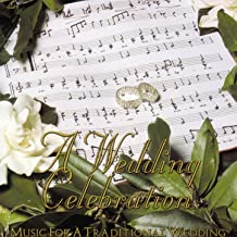 A Wedding Celebration - Music for a Traditional Wedding