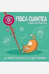 Física cuántica (Futuros Genios 4): La ciencia explicada a los más pequeños (Spanish Edition) Kindle Edition