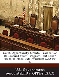 Youth Opportunity Grants: Lessons Can Be Learned from Program, But Labor Needs to Make Data Available: Gao-06-53