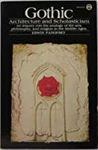 Gothic Architecture and Scholasticism: An Inquiry into the Analogy of the Arts, Philosophy, and Religion in the Middle Ages
