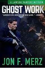Ghost Work: A Lawson Vampire Mission #31: A Supernatural Espionage Urban Fantasy Series (The Lawson Vampire Series) Kindle Edition