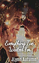 Everything I've Waited For (Woods Lake 6 - Matt & Mel)