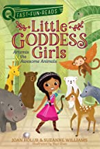 Artemis & the Awesome Animals: Little Goddess Girls 4 (QUIX)