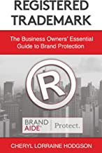 Registered Trademark: The Business Owners' Essential Guide to Brand Protection (English Edition)